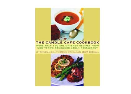 The Candle Cafe Cookbook by Joy Pierson, Bart Potenza, and Barbara Scott-Goodman