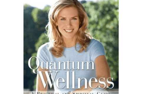 Quantum Wellness: A Practical and Spiritual Guide to Health and Happiness by Kathy Freston